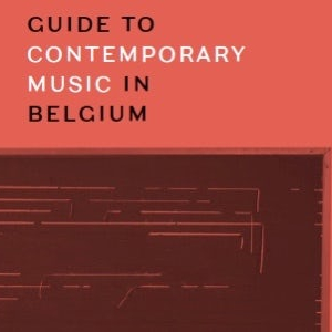 Guide to contemporary music in Belgium