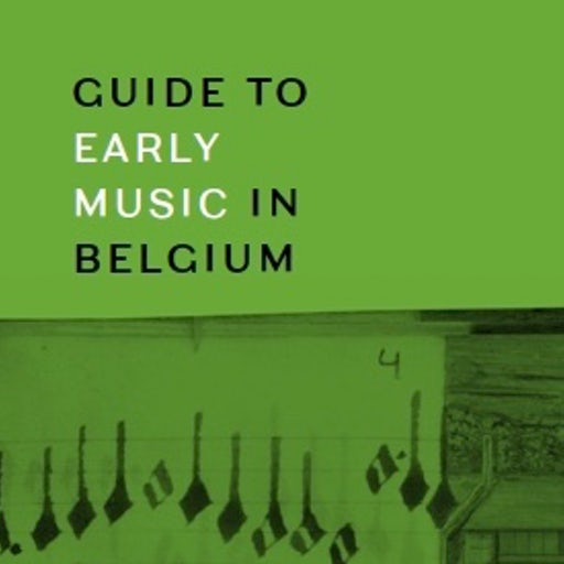 Guide to early music in Belgium